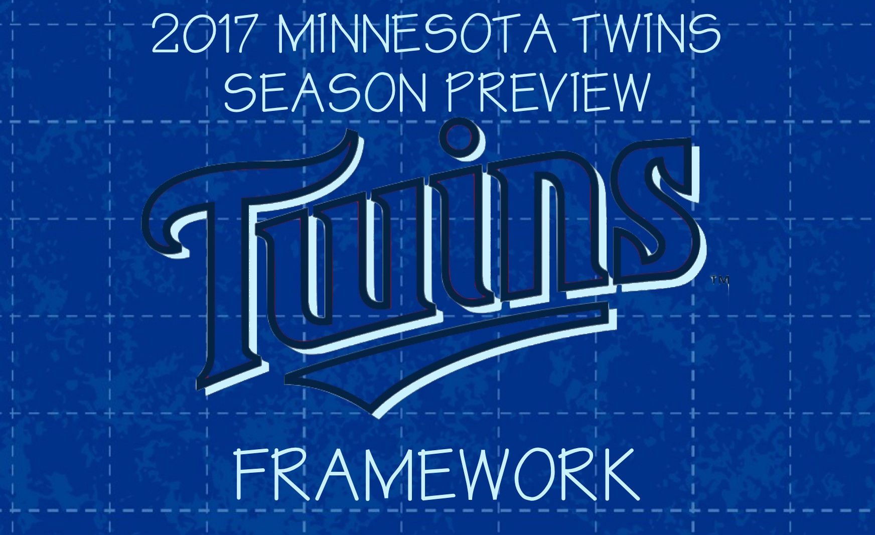 2017 Minnesota Twins Season Preview - Framework