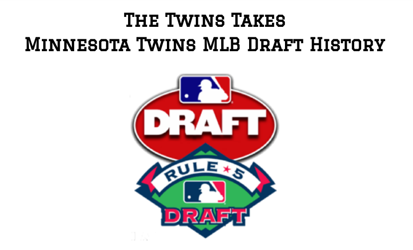 The Twins Takes - Minnesota Twins MLB Draft History